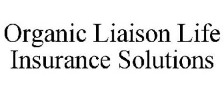 ORGANIC LIAISON LIFE INSURANCE SOLUTIONS