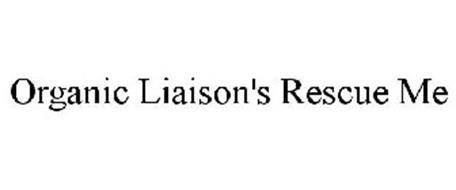 ORGANIC LIAISON'S RESCUE ME