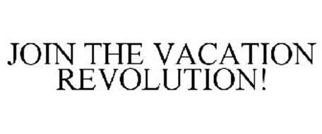 JOIN THE VACATION REVOLUTION!