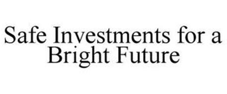 SAFE INVESTMENTS FOR A BRIGHT FUTURE