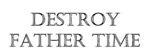 DESTROY FATHER TIME