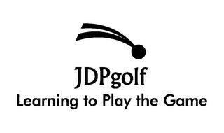 JDPGOLF LEARNING TO PLAY THE GAME
