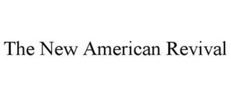 THE NEW AMERICAN REVIVAL