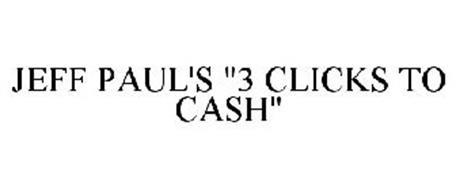 "JEFF PAUL'S ""3 CLICKS TO CASH"""