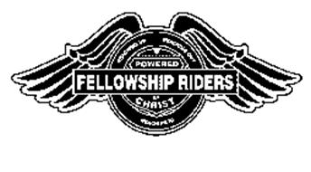FELLOWSHIP RIDERS POWERED BY CHRIST REACHING UP REACHING OUT REACHING IN