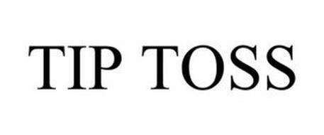 TIP TOSS