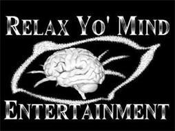 RELAX YO' MIND ENTERTAINMENT