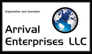ORGANIZATION AND INNOVATION ARRIVAL ENTERPRISES LLC