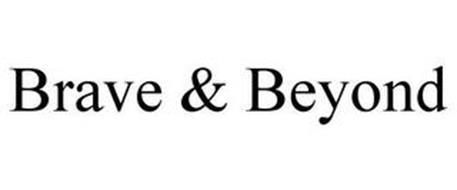 BRAVE & BEYOND