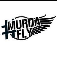 #MURDAFLY