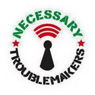 NECESSARY TROUBLEMAKERS