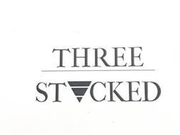 THREE STACKED