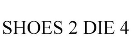 SHOES 2 DIE 4