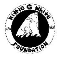 KITTIE G. WHITE FOUNDATION