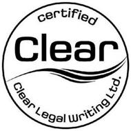 CLEAR CERTIFIED CLEAR LEGAL WRITING LTD.