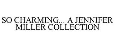 SO CHARMING... A JENNIFER MILLER COLLECTION