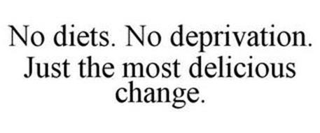 NO DIETS. NO DEPRIVATION. JUST THE MOST DELICIOUS CHANGE.