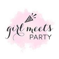 GIRL MEETS PARTY