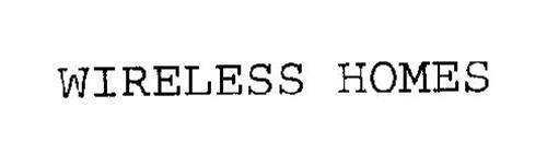WIRELESS HOMES