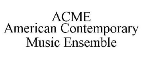 ACME AMERICAN CONTEMPORARY MUSIC ENSEMBLE