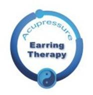 ACUPRESSURE EARRING THERAPY