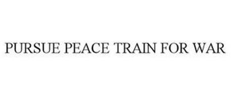 PURSUE PEACE TRAIN FOR WAR