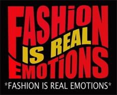 FASHION IS REAL EMOTIONS FASHION IS REAL EMOTIONS