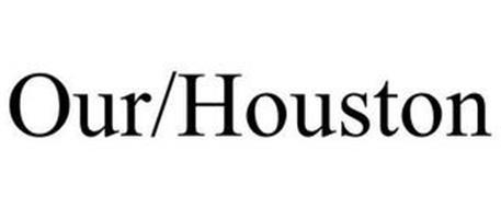 OUR/HOUSTON