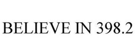 BELIEVE IN 398.2