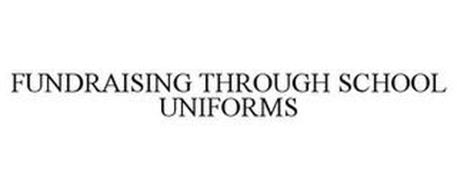FUNDRAISING THROUGH SCHOOL UNIFORMS