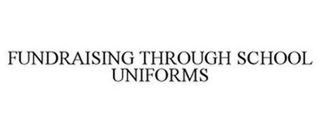 FUNDRAISING THROUGH SCHOOL UNIFORMS