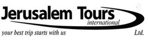 JERUSALEM TOURS INTERNATIONAL YOUR BEST TRIP STARTS WITH US LTD.