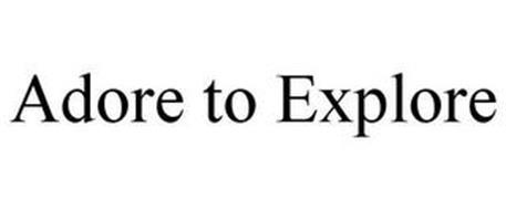 ADORE TO EXPLORE
