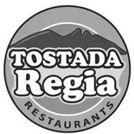 TOSTADA REGIA RESTAURANTS
