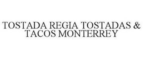 TOSTADA REGIA TOSTADAS & TACOS MONTERREY