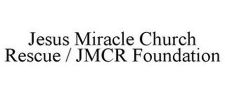 JESUS MIRACLE CHURCH RESCUE / JMCR FOUNDATION