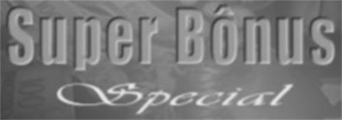 SUPER BÔNUS SPECIAL