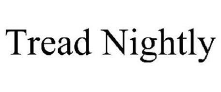TREAD NIGHTLY
