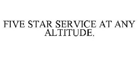 FIVE STAR SERVICE AT ANY ALTITUDE.