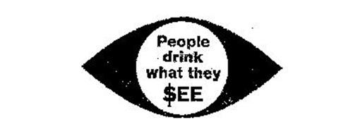 PEOPLE DRINK WHAT THEY $EE