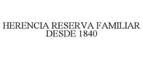 HERENCIA RESERVA FAMILIAR DESDE 1840