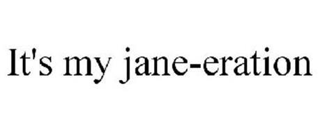IT'S MY JANE-ERATION