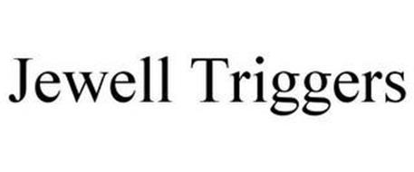 JEWELL TRIGGERS