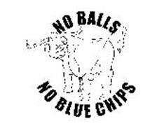 NO BALLS NO BLUE CHIPS