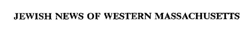 JEWISH NEWS OF WESTERN MASSACHUSETTS