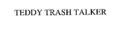 TEDDY TRASH TALKER