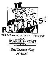 REMARKS! THE PERSONAL SERVICE DIVISION OF THE MARKEY - RYAN COMPANY BEST DRESSED MEAT IN TOWN