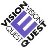 E VISION VISION QUEST QUEST