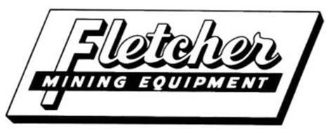 Fletcher Mining Equipment Trademark Of J H Fletcher Amp Co