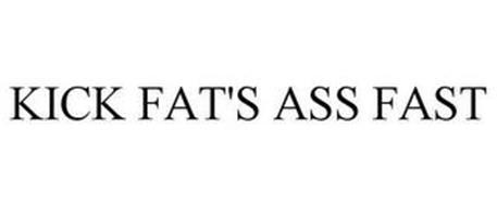 KICK FAT'S ASS FAST